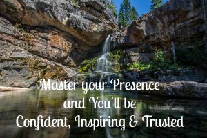 Presence leads to self-confidence